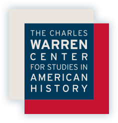 The Charles Warren Center for Studies in American History